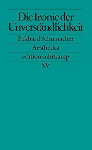 Die Ironie der Unverständlichkeit: Johann Georg Hamann, Friedrich Schlegel, Jacques Derrida, Paul de Man (edition suhrkamp)