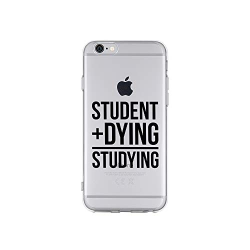 licaso Apple iPhone 6 Handyhülle Smartphone Apple Case aus TPU mit Student + Dying = Studying Print Motiv Slim Design Transparent Cover Schutz Hülle Protector Soft Aufdruck Lustig Funny Druck