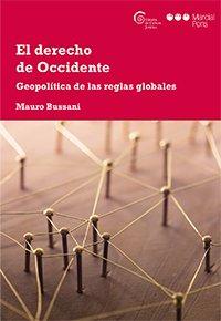 El derecho de Occidente: Geopolítica de las reglas globales (Cátedra cultura jurídica)
