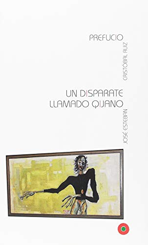 UN DISPARATE LLAMADO QIJANO (ARTE I ARTISTAS) por José Esteban