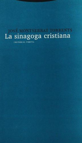 La sinagoga cristiana (Estructuras y Procesos. Religión) por José Montserrat Torrents