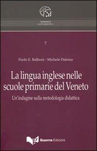 La lingua inglese nelle scuole primarie del Veneto. Un'indagine sulla metodologia didattica
