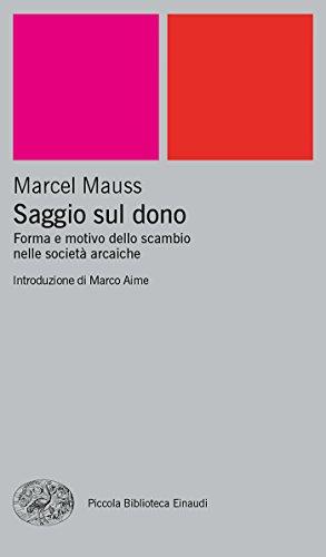 Saggio sul dono: Forma e motivo dello scambio nelle società arcaiche (Piccola biblioteca Einaudi. Nuova serie Vol. 160)