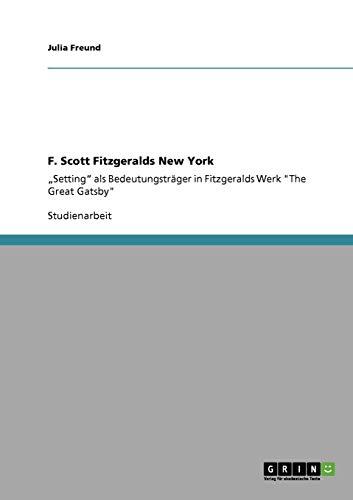 F. Scott Fitzgeralds New York: