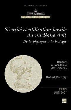 Sécurité et utilisation hostile du nucléaire civil : De la physique à la biologie