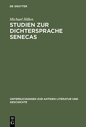 Studien zur Dichtersprache Senecas: Abundanz. Explikativer Ablativ. Hypallage (Untersuchungen zur antiken Literatur und Geschichte 32)