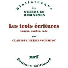 Les trois écritures: Langue, nombre, code