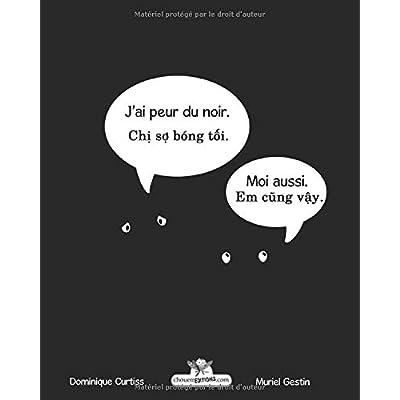 J'ai peur du noir. - Chi so bong toi. (Édition bilingue en français - vietnamien.)