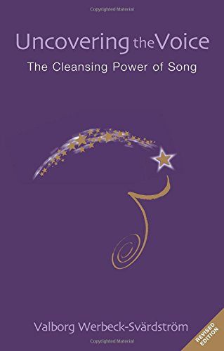 Uncovering the Voice: The Cleansing Power of Song par Valborg Werbeck-Svardstrom