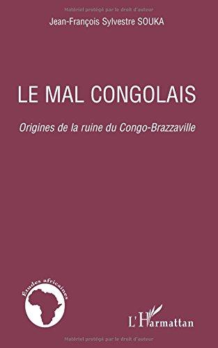 Mal Congolais Origines de la Ruine du Congo Brazzaville