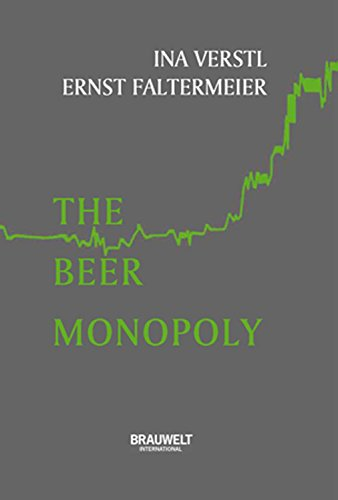 the-beer-monopoly-how-brewers-bought-and-built-for-world-domination-english-edition