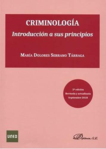 Criminología. Introducción a sus principios por María Dolores Serrano Tárraga