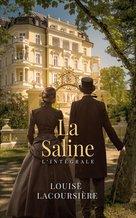 La saline - Intégrale par Louise Lacoursière