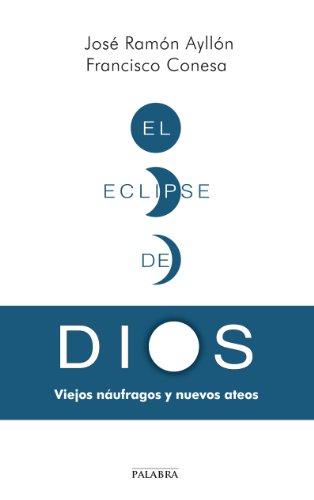 El eclipse de Dios (Palabra Hoy) por José Ramón Ayllón