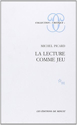 La Lecture comme jeu : Essai sur la littérature par Michel Picard