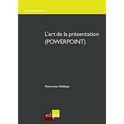 L'Art de la présentation en POWERPOINT