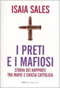 i-preti-e-i-mafiosi-storia-dei-rapporti-tra-mafie-e-chiesa-cattolica