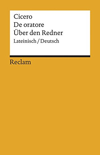 De oratore / Über den Redner: Lateinisch/Deutsch (Reclams Universal-Bibliothek, Band 6884)