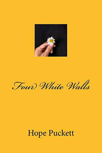 Four White Walls: Volume 1 por Hope Puckett