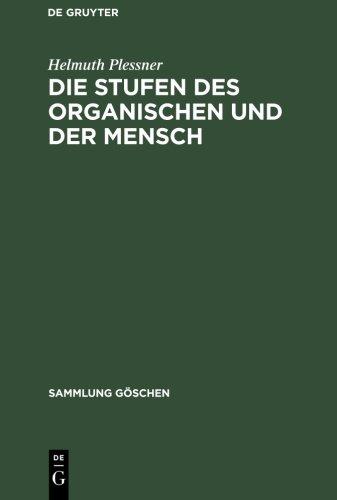 die-stufen-des-organischen-und-der-mensch-einleitung-in-die-philosophische-anthropologie