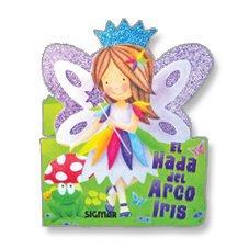 El hada del arco iris/The Rainbow Fairy (Todo Hadas/All Fairies)