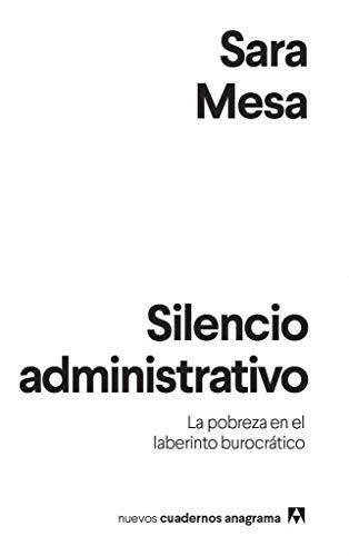 Silencio administrativo (NUEVOS CUADERNOS ANAGRAMA)