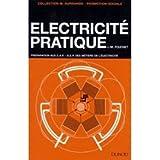 ELECTRICITE PRATIQUE. Préparation aux C.A.P. - B.E.P. des Métiers de l'Electricité, 2ème édition