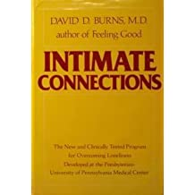 Intimate Connections: The New and Clinically Tested Program for Overcoming Loneliness Developed at the Presbyterian-University of Pennsylvania Medica by David D. Burns (1984-10-23)
