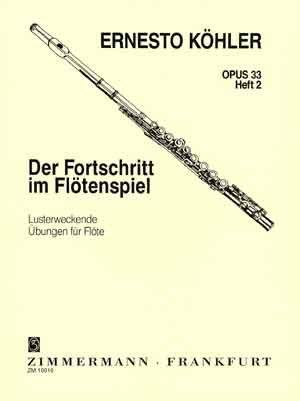 Der Fortschritt im Flötenspiel: Lusterweckende Übungen. Heft 2. op. 33. Flöte.