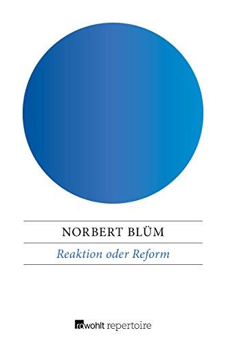 Reaktion oder Reform: Wohin geht die CDU? (German Edition) por Norbert Blüm