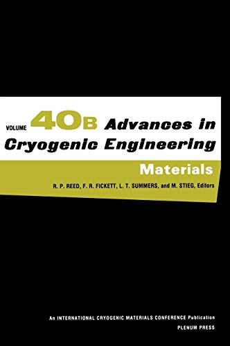 Advances in Cryogenic Engineering Materials: Volume 40, Part A
