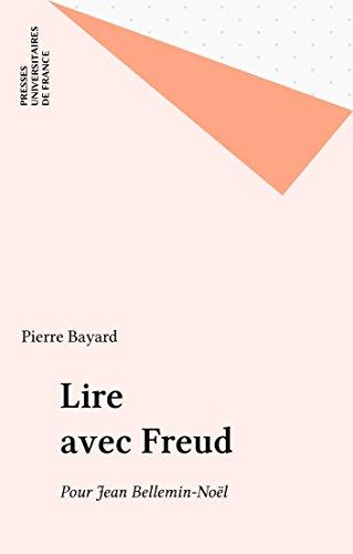 Lire avec Freud: Pour Jean Bellemin-Noël (Ecriture) (French Edition)