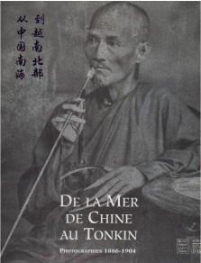 De la Mer de Chine au Tonkin - Photographies - 1886-1904 par Violette Fris-Larrouy