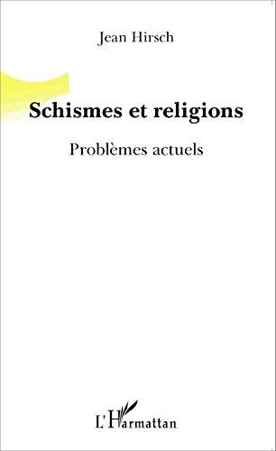 Schismes et religions: Problèmes actuel...