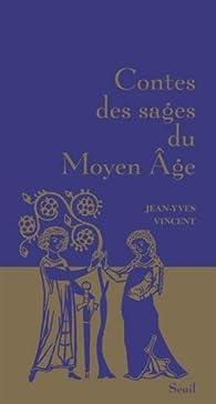 Contes des sages du Moyen Âge par Jean-Yves Vincent