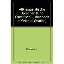 Scripts (Research) and Ancient History of the Near East: Volume 1 Altkleinasiatische Sprachen [Und Elamitisch]