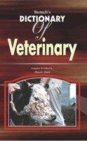 Biotech's Dictionary of Veterinary por Dinesh Arora