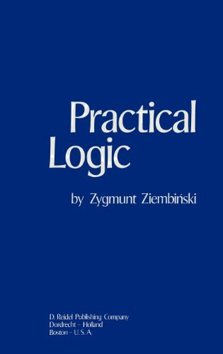 Practical Logic: With the Appendix on Deontic Logic by Zygmunt Ziembinski (1976-06-30)