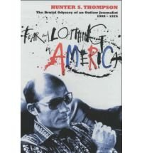 fear-and-loathing-in-america-hunter-s-thompson-the-brutal-odyssey-of-an-outlaw-journalist-1968-1976