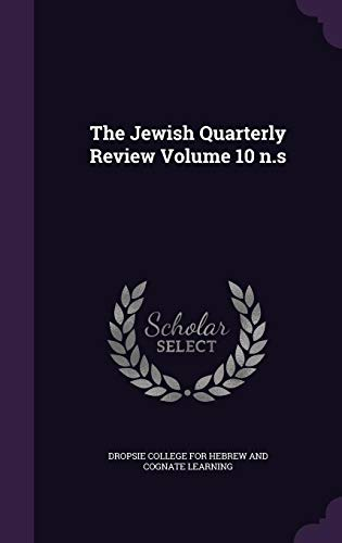The Jewish Quarterly Review Volume 10 n.s