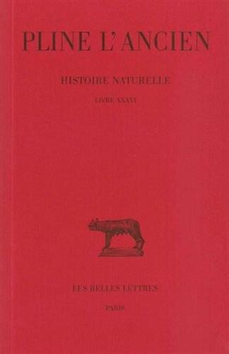 Histoire naturelle. Livre XXXVI: (Nature des pierres)