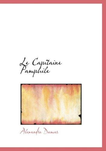 Le Capitaine Pamphile (Large Print Edition)
