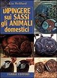 Dipingere sui sassi gli animali domestici