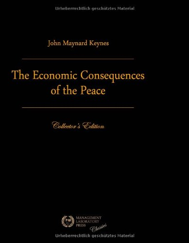 The Economic Consequences Of The Peace: Premium Edition di John Maynard Keynes