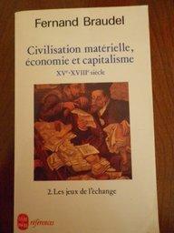 Civilisation, économie et capitalisme, XVe-XVIIIe siècle. 2. Les jeux de l'échange