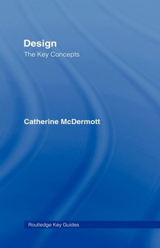 Design: The Key Concepts (Routledge Key Guides) by Catherine McDermott (2007-11-20)