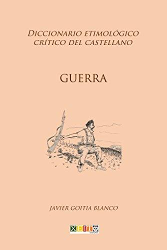 [EPUB] Guerra: diccionario etimológico crítico del castellano