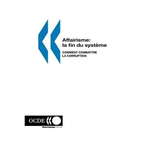 Affairisme : La fin du système - Comment combattre la corruption