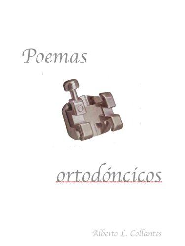 Poemas ortodóncicos por Alberto L. Collantes Núñez