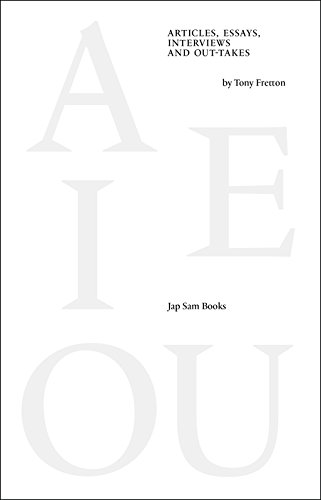 A E I OU - Articles, Essays, Interviews and Out-takes by Tony Fretton